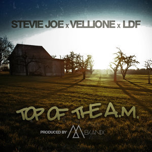 Top of the A.M. (feat. Vellione & Ldf)