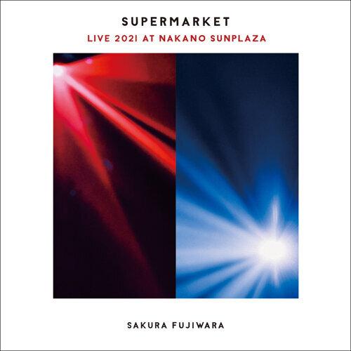 「SUPERMARKET」Live 2021 at 中野サンプラザ