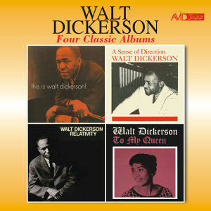 Four Classic Albums (This Is Walt Dickerson / Sense of Direction / Relativity / To My Queen) [Remastered]