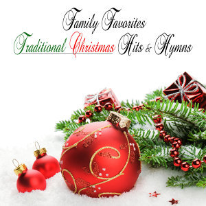 Family Favorites: Traditional Christmas Hits & Hymns