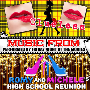 Music from Clueless & Romy and Michele's High School Reunion