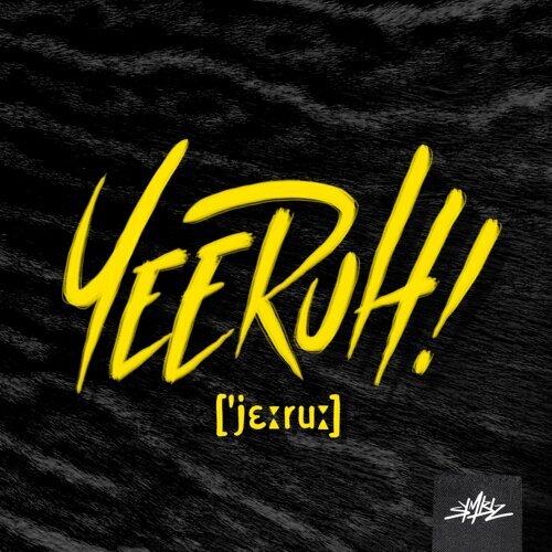 Yeeruh!