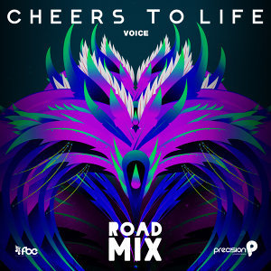 Cheers to Life (Precision Road Mix) [Soca 2016 Trinidad and Tobago Carnival]