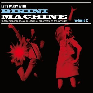 Let's Party with Bikini Machine, Vol. 2