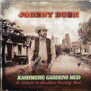 Kashmere Gardens Mud - A Tribute to Houstohn Country Soul