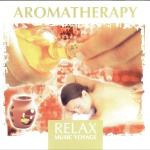 Relax Music Voyage - Aromatherapy