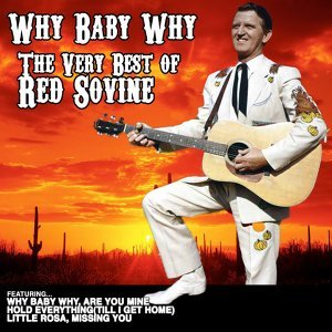 Why Baby Why: The Very Best of Red Sovine