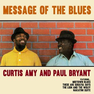 Message of the Blues: Curtis Amy and Paul Bryant