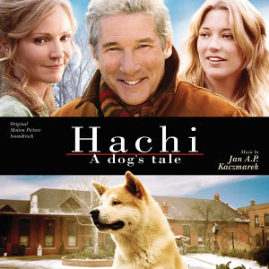 Hachi: A Dog's Tale - Original Motion Picture Soundtrack
