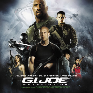 G.I. Joe: Retaliation - Music From The Motion Picture