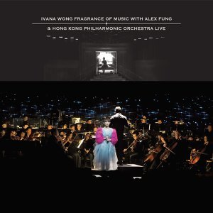 Ivana Wong Fragrance of Music with Alex Fung & HK Philharmonic Orchestra Live