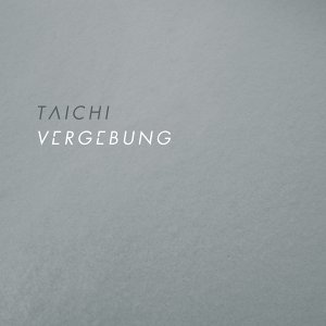Taichi - Vergebung