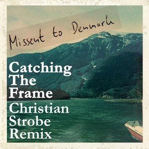 Catching the Frame - Christian Strobe Remix