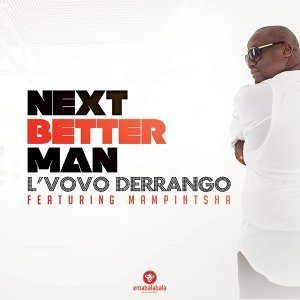 Next Better Man (feat. Mampintsha)