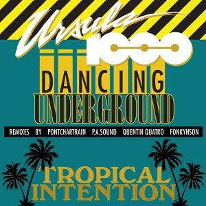 Dancing Underground/Tropical Intention EP