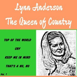 Lynn Anderson - the Queen of Country, Vol. 1