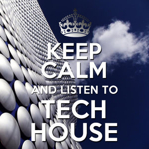 Keep Calm and Listen to Tech House