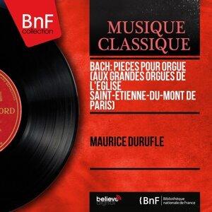 Bach: Pièces pour orgue (Aux grandes orgues de l'église Saint-Étienne-du-Mont de Paris) - Mono Version