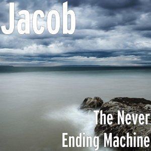 The Never Ending Machine