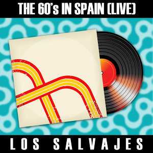 The 60's in Spain (Live) - Los Salvajes