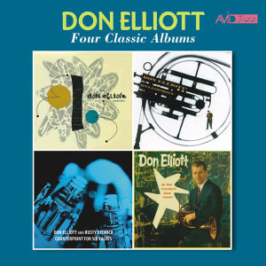 Four Classic Albums (Don Elliott Quintet / Mellophone / Counterpoint for Six Valves / At the Modern Jazz Room) [Remastered]
