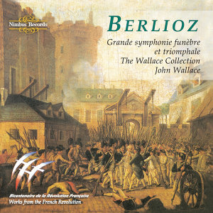 Berlioz: Grande Symphonie Funèbre Et Triomphale