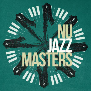 Nu Jazz Masters
