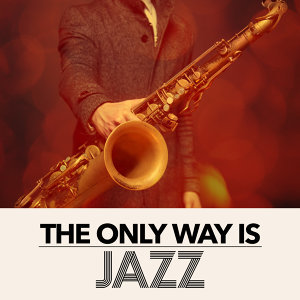 The Only Way Is Jazz