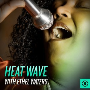 Heat Wave with Ethel Waters