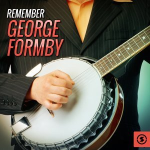 Remember George Formby