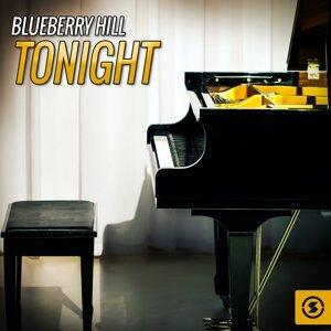 Blueberry Hill Tonight
