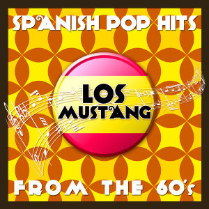 Spanish Pop Hits from the 60's (Live) - Los Mustang