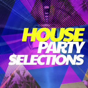 House Party Selections