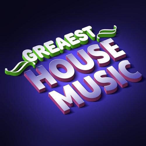 Greatest House Music