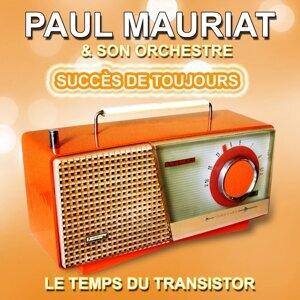 Paul Mauriat et son orchestre : Succès de toujours, grandes mélodies - Le temps du transistor