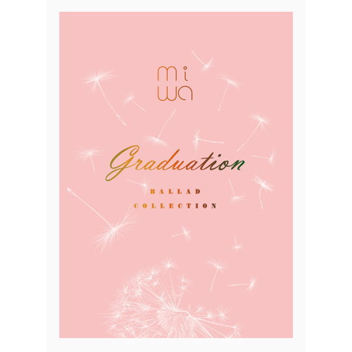 miwa情歌精選 ~graduation~ (miwa ballad collection ~graduation~)