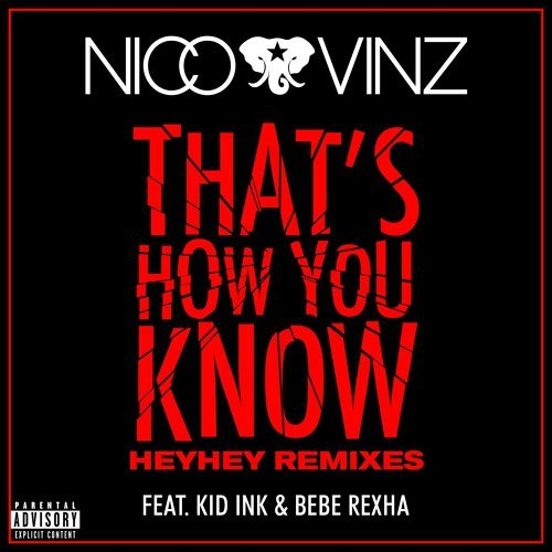 That's How You Know (feat. Kid Ink & Bebe Rexha) - HEYHEY Remixes