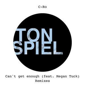 Can't Get Enough (feat. Megan Tuck) - Remixes