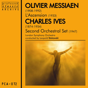 Messiaen: L'ascension  & Ives: Second Orchestral Set