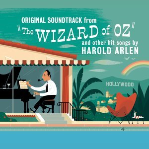 The Wizard of Oz and Other Hit Songs By Harold Arlen - Original Soundtrack