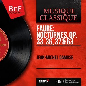 Fauré: Nocturnes, Op. 33, 36, 37 & 63 - Mono Version