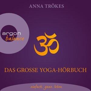 Das große Yoga-Hörbuch - Autorisierte Lesefassung