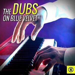 The Dubs on Blue Velvet