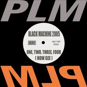 Black Machine 2005 - One, Two, Three, Four, How Gee