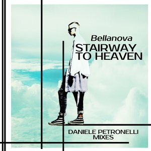 Stairway To Heaven - Daniele Petronelli Mixes