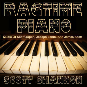 Ragtime Piano - The Music of Scott Joplin, Joseph Lamb, and James Scott