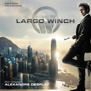 Largo Winch - Original Motion Picture Soundtrack