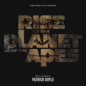 Rise Of The Planet Of The Apes - Original Motion Picture Soundtrack