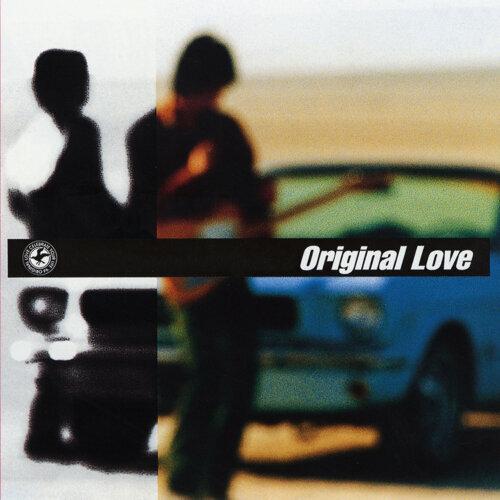Original Love - 朝日のあたる道...