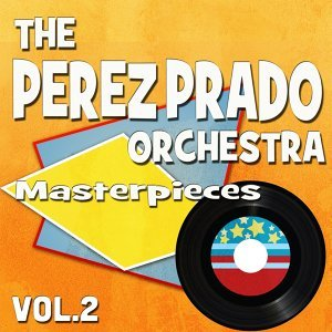 The Perez Prado Orchestra Masterpieces, Vol. 2 - Original Recordings